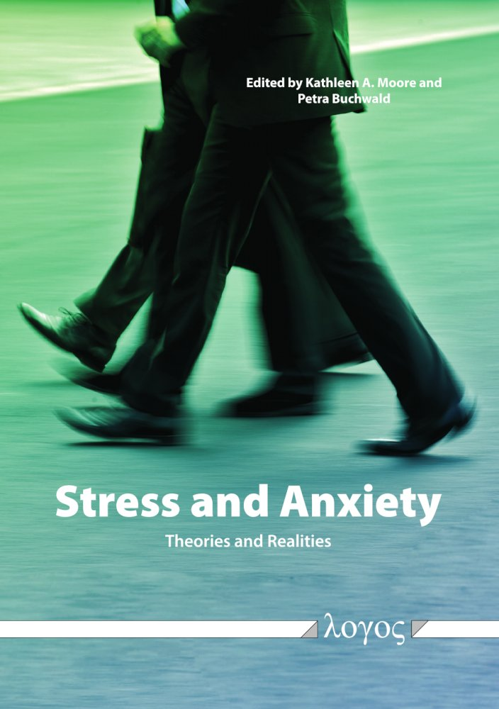 Kathleen A. Moore, Petra Buchwald(Hrsg.): Stress and Anxiety - Theories and Realities