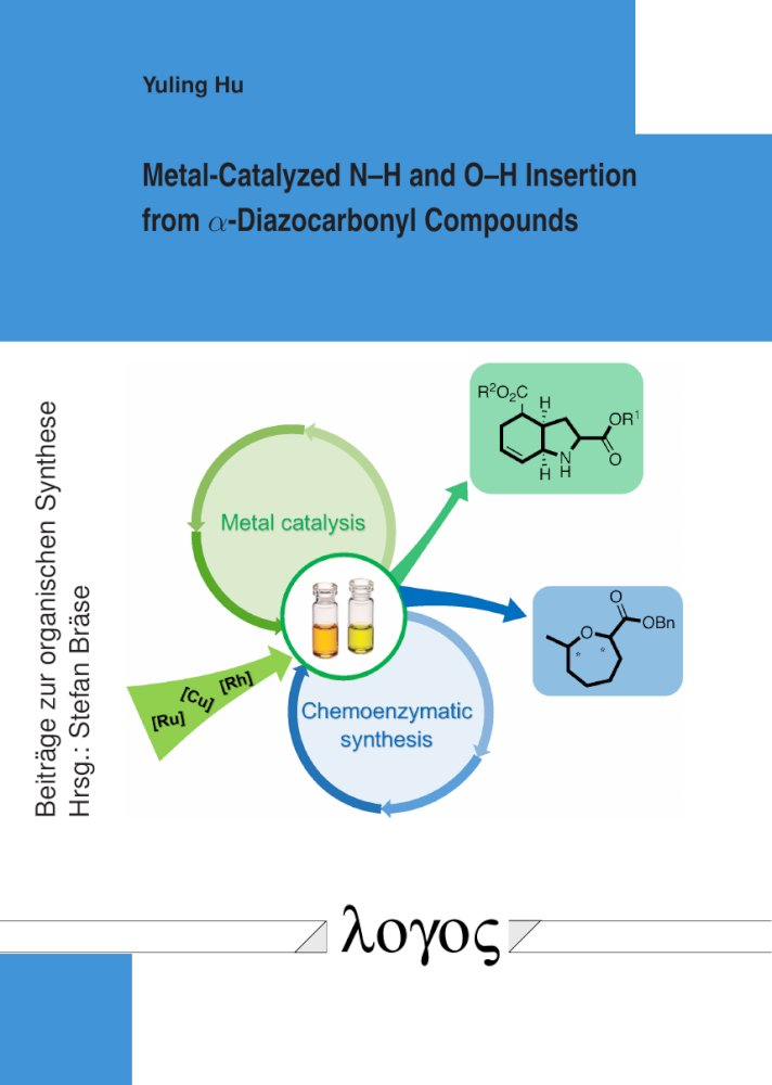 Yuling Hu: Metal-Catalyzed N–H and O–H Insertion from alpha-Diazocarbonyl Compounds, Reihe: Beiträge zur organischen Synthese, Bd. 79