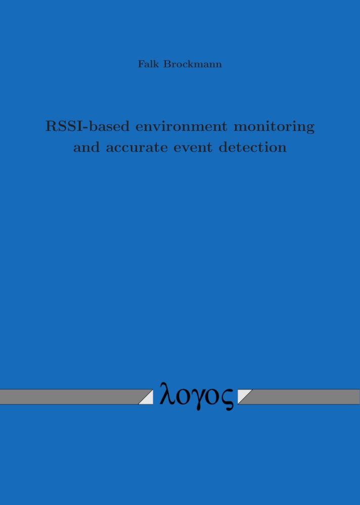 Falk Brockmann: RSSI-based environment monitoring and accurate event detection