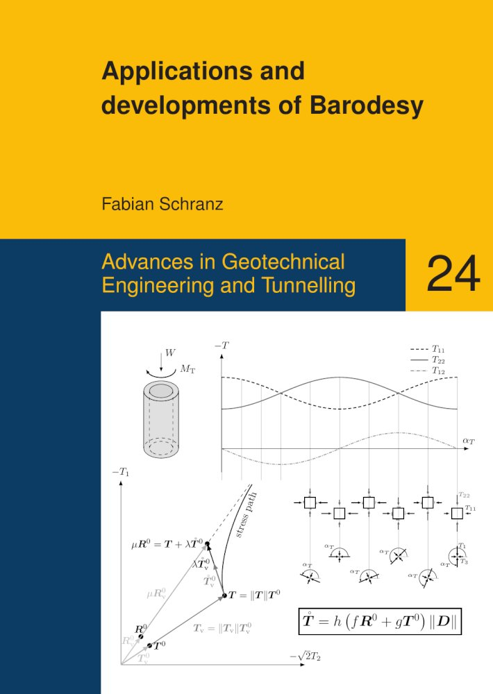 Fabian Schranz: Applications and developments of Barodesy, Reihe: Advances in Geotechnical Engineering and Tunneling, Bd. 24