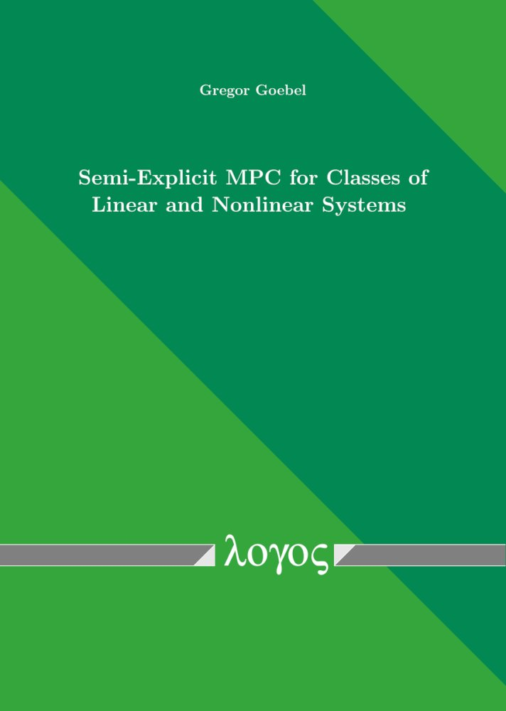 Gregor Goebel: Semi-Explicit MPC for Classes of Linear and Nonlinear Systems