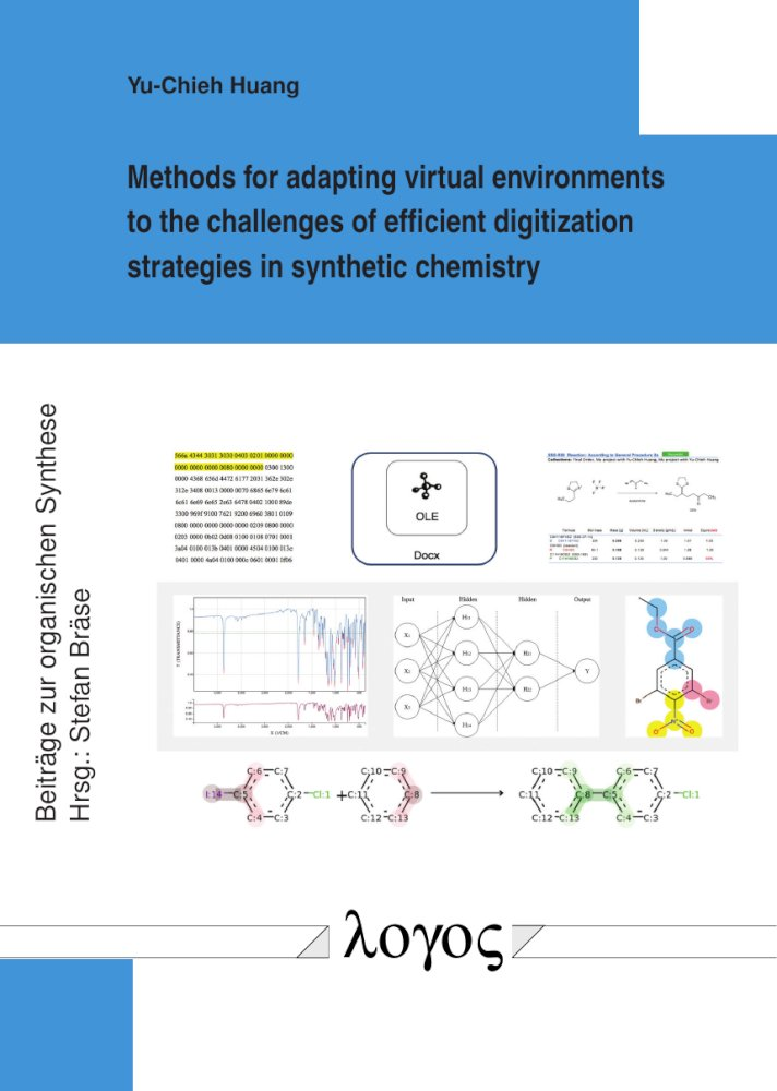 Yu-Chieh Huang: Methods for adapting virtual environments to the challenges of efficient digitization strategies in synthetic chemistry, Reihe: Beiträge zur organischen Synthese, Bd. 83